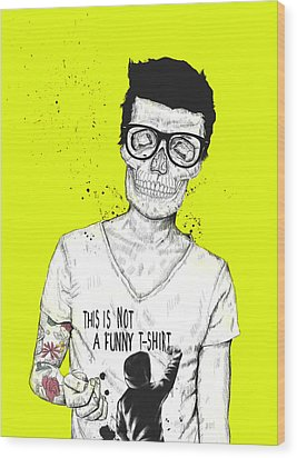 Hipsters Not Dead Wood Print by Balazs Solti