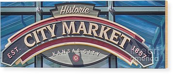 Historic City Market Sign  Wood Print by Liane Wright