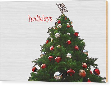 Holidays Wood Print by Audreen Gieger-Hawkins