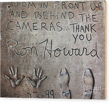Hollywood Chinese Theatre Ron Howard 5d29035 Wood Print by Wingsdomain Art and Photography