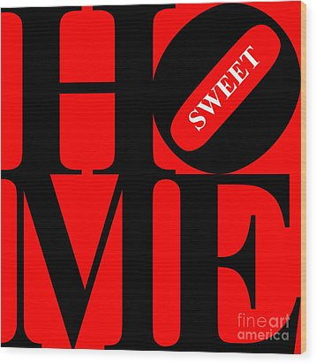 Home Sweet Home 20130713 Black Red White Wood Print by Wingsdomain Art and Photography