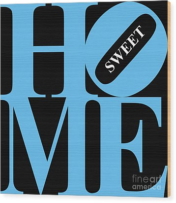 Home Sweet Home 20130713 Blue Black White Wood Print by Wingsdomain Art and Photography