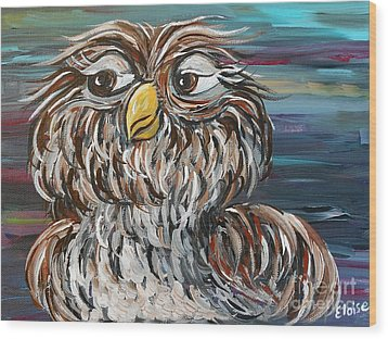 Hoo's Your Daddy Wood Print by Eloise Schneider