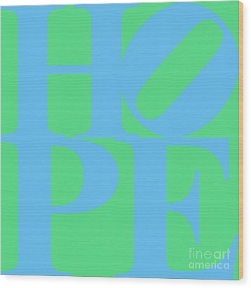 Hope 20130710 Blue Green Wood Print by Wingsdomain Art and Photography