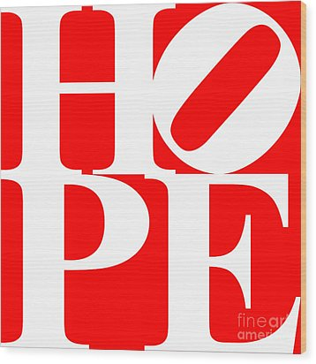 Hope 20130710 White Red Wood Print by Wingsdomain Art and Photography