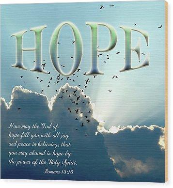 Hope Wood Print by Carolyn Marshall