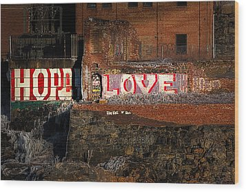Hope Love Lovelife Wood Print by Bob Orsillo