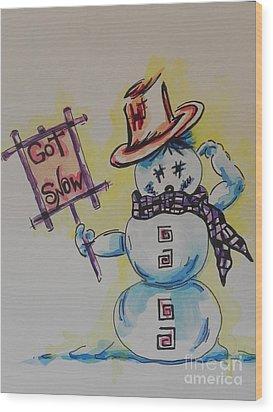 Hot Stuff.... Got Snow Wood Print by Chrisann Ellis