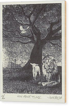 How About Peace Wood Print