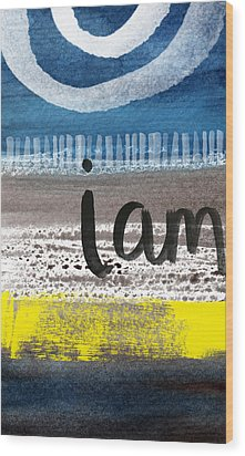 I Am- Abstract Painting Wood Print by Linda Woods