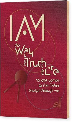 I Am The Way Wood Print by Chuck Mountain