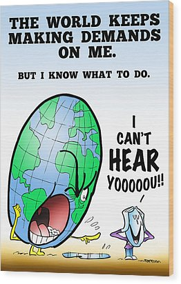 I Can't Hear You Wood Print by Mark Armstrong