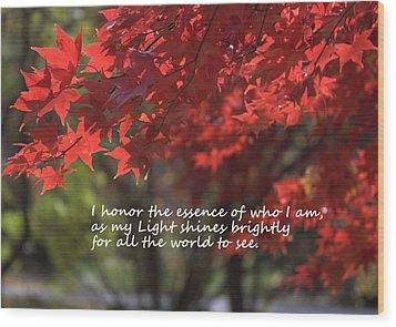 I Honor The Essence Of Who I Am Wood Print by Patrice Zinck
