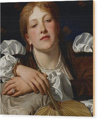 I Know A Maiden Fair To See Wood Print by Charles Edward Perugini