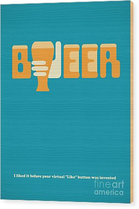 I Like Beer Wood Print by Igor Kislev