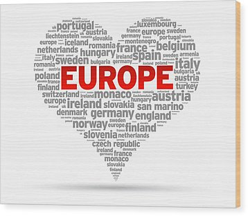 I Love Europe Wood Print by Aged Pixel