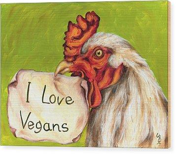 I Love Vegans Wood Print by Hiroko Sakai