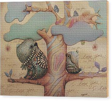 I Love You Wood Print by Karin Taylor