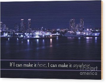 If I Can Make It Here Wood Print by Beverly Claire Kaiya