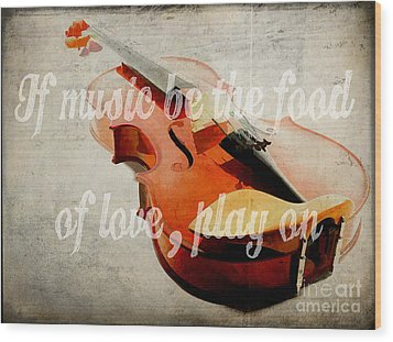 If Music Be The Food Of Love Play On Wood Print by Edward Fielding