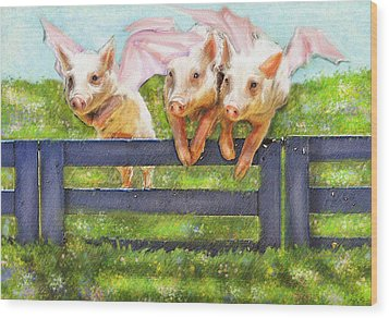 If Pigs Could Fly Wood Print by Jane Schnetlage