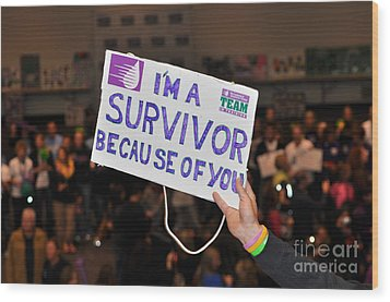Wood Print featuring the photograph I'm A Survivor Because Of You by Debby Pueschel