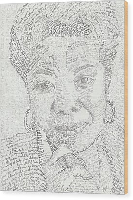 In Her Own Words Maya Angelou Wood Print by Beverly Marshall