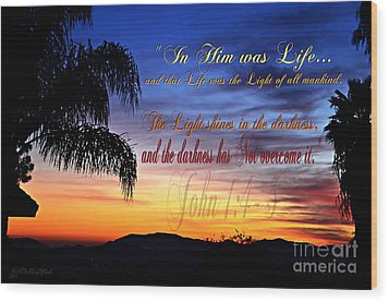 In Him Was Life Wood Print by Sharon Soberon