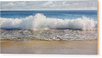 In My Heart I'm Always At The Beach Wood Print