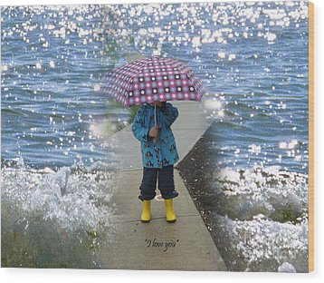 In The Rain I Love You Wood Print by Kim Prowse