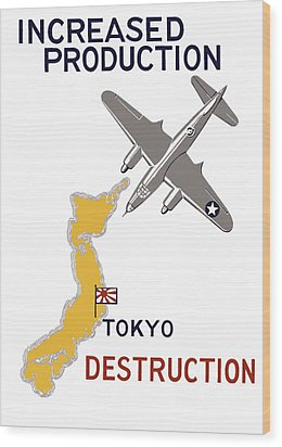 Increased Production - Tokyo Destruction Wood Print by War Is Hell Store