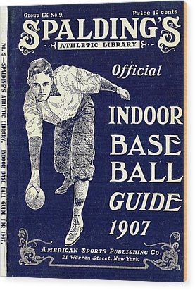 Indoor Base Ball Guide 1907 Wood Print by American Sports Publishing