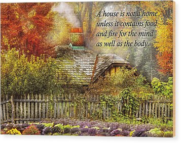 Inspirational - Home Is Where It's Warm Inside - Ben Franklin Wood Print by Mike Savad