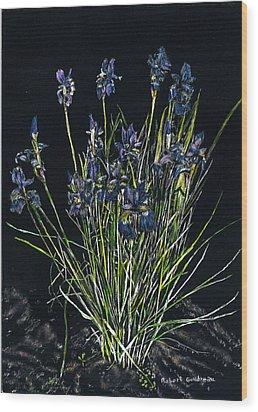 Irises Wood Print by Robert Goudreau