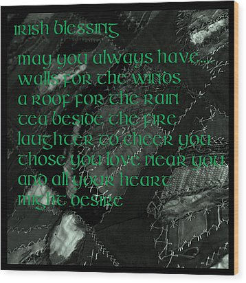 Irish Blessing Stitched In Time Wood Print by LeeAnn McLaneGoetz McLaneGoetzStudioLLCcom