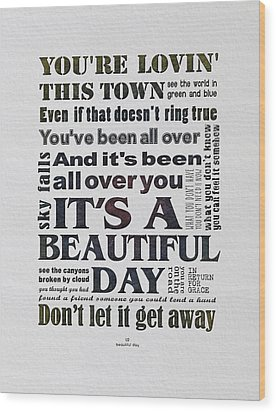 It's A Beautiful Day Typography Wood Print