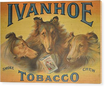 Ivanhoe Tobacco - The American Dream Wood Print by Christine Till