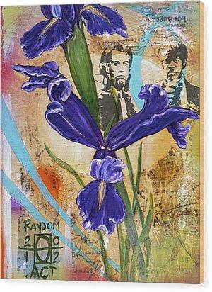 I've Got A Friend Named Iris Wood Print by Andrea LaHue aka Random Act