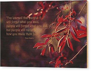 I've Learned - Maya Angelou Wood Print