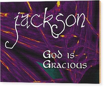 Jackson - God Is Gracious Wood Print by Christopher Gaston