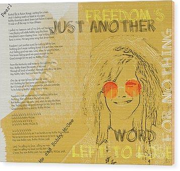 Janis Joplin Song Lyrics Bobby Mcgee Wood Print by Nola Lee Kelsey