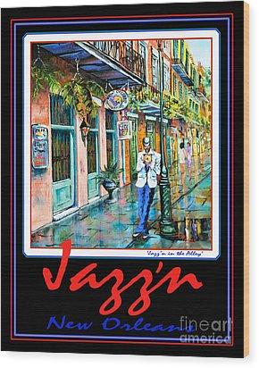 Jazz'n New Orleans Wood Print by Dianne Parks
