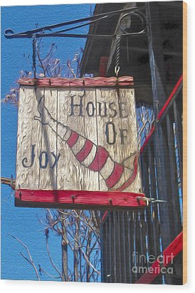 Jerome Arizona - House Of  Joy - Whorehouse Sign Wood Print by Gregory Dyer