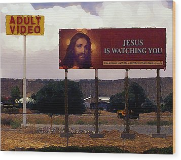 Jesus Is Watching You Wood Print by Ron Regalado