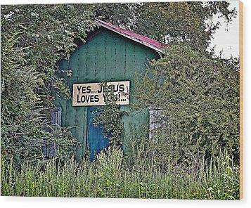 Jesus Loves You Wood Print by Linda Brown