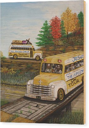 Jesus On Tour Wood Print by Larry Lamb