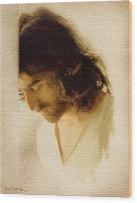Jesus Praying Wood Print by Ray Downing