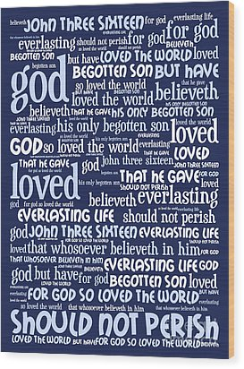 John 3-16 For God So Loved The World 20130622bwco80 Vertical Wood Print by Wingsdomain Art and Photography
