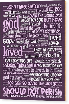 John 3-16 For God So Loved The World 20130622bwma Vertical Wood Print by Wingsdomain Art and Photography