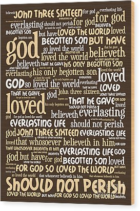 John 3-16 For God So Loved The World 20130622bwwa95 Vertical Wood Print by Wingsdomain Art and Photography